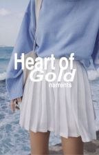 Heart of Gold☇Narry   •Coming Soon• by narrents
