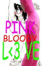 PINK BLOODY L<3VE (PINK GUY X JEFF THE KILLER FANFICTION) (YAOI/BOYXBOY/BL) by LethalDaydreamer