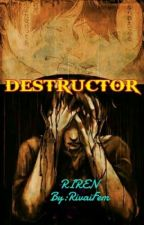 DESTRUCTOR by RivaiFem