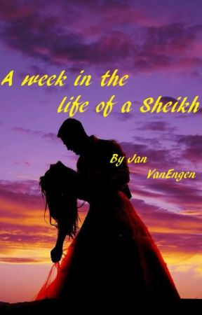 A week in the life of a Sheikh -Saqr's story - completed by JanVanEngen