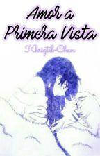Amor A Primera Vista by Khriztel-Chan