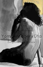 Sukoshi Chō (Little Butterfly) Yomo x reader x Uta *postponed* by DirtyDummy