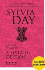 Amigo Secreto: A lista de desejos - Sylvia Day by BrunaPinheiro188