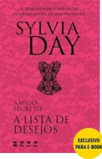 Amigo Secreto: A lista de desejos - Sylvia Day