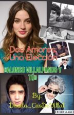 One Choice «Alonso Villalpando y tú» by Hey_Cass_