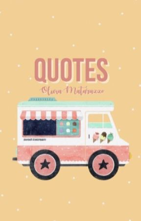 Quotes by oliviamatarazzo