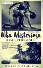 Ilha Misteriosa - Jogos Perigosos by MarcosAlmeida19