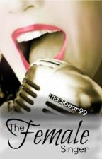 The Female Singer (One Direction Fanfic) by madibear99