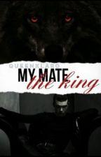 My Mate,The King (BxB|Werewolf)  (Being Rewritten) by QueenMikeyBobbi