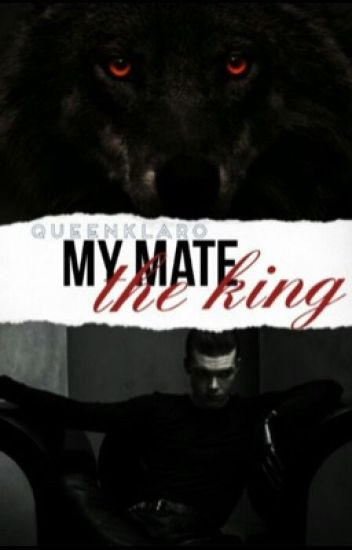 My Mate,The King (BxB|Werewolf) (Being Rewritten)