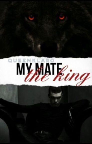 My Mate,The King (BxB|Werewolf)  (Being Rewritten)
