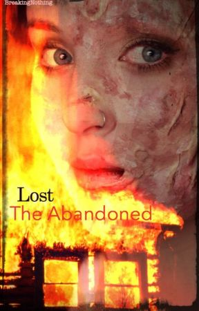 Lost ( The Abandoned) Book #1 NaNoWriMo winner by BreakingNothing