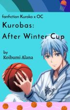 Kurobas: After Winter Cup [END] by aga_alana