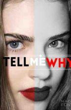 Tell Me Why by NephelePallas
