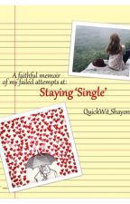 Staying Single #JustWriteIt  #SuperCharged by QuickWitShayon
