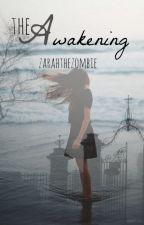 The Awakening by zarahthezombie