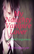 My Naughty Vampire Lover (completed) by DjJaze101