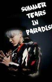 Summer Tears In Paradise by GalaxyFan_Fan100