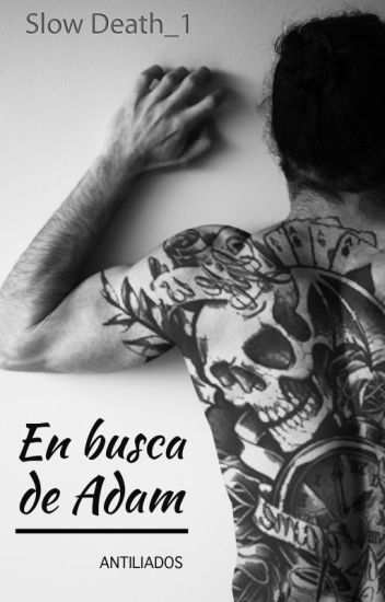En busca de Adam. Saga Slow Death_1