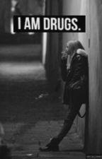 I am drugs by 69mermaid69