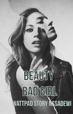 [1] BEAUTY BAD GIRL  by nssadewi