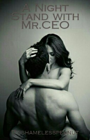 One Night Stand With Mr.CEO