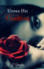 Under His Control : Bk 1 by MLGonzales7