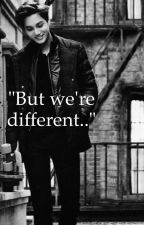 """But we're different..."" (Kai's Fanfiction) by mliess"