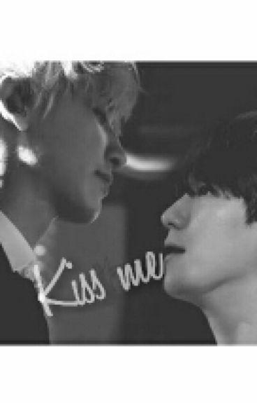 Kiss me [ChanBaek]