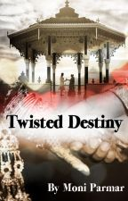 Twisted Destiny #YourStoryIndia by MoniParmar
