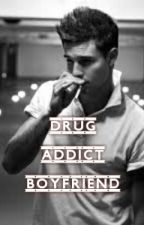 Drug addict boyfriend by zivalovesbooks