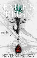 Exile's Reign (COMPLETE| #Wattys2016 ) by Vnoveneil