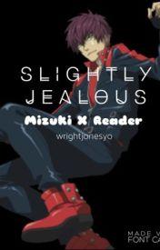 Slightly Jealous---Mizuki X Reader (Dramatical Murder) by jellyfish_nerd
