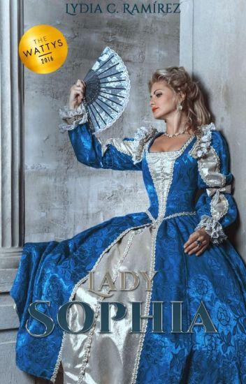 Lady Sophia © #1 YA A LA VENTA (Disponible hasta el capítulo 6)