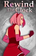 Rewind The Clock [On Hold] by Amaterasu_R0se