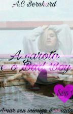 A Garota E O Bad Boy (Livro 1)Completo by annecarol12