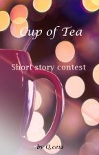 Cup of tea - Oneshot contest (CLOSED) by MsLittleQueencess