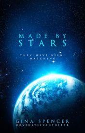 Made by Stars | #Wattys2016 by Heavenlyhash333