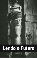 Lendo o Futuro | HARRY POTTER fanfiction by SraLupin
