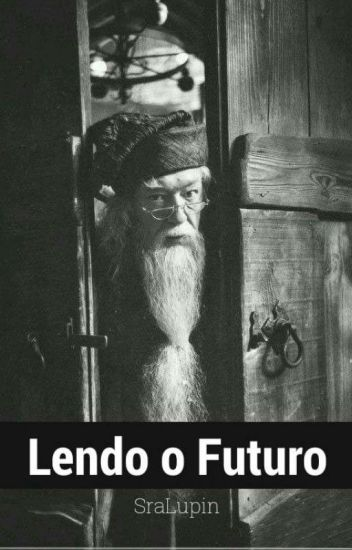 Lendo o Futuro | HARRY POTTER fanfiction