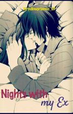 Nights with my Ex by yellowprincess_03