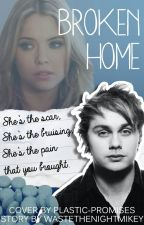 Broken Home // M.C by wastethenightmikey