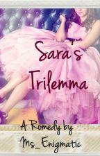 Sara's Trilemma by Ms_Enigmatic