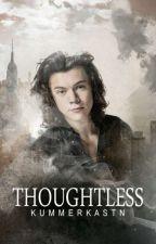 Thoughtless || H. S.  by Kummerkastn