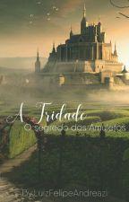 A Trindade - O Segredo dos Amuletos by LuizFelipeAndreazi
