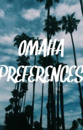 Omaha Preferences by panickingmalum