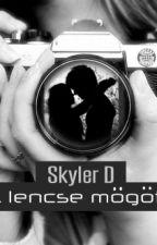 A lencse mögött {Befejezett} by SkylerD1