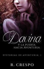 Davina y la puerta hacia Aventuria by MrsLevine92