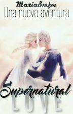 Supernatural Love  (Jelsa) #PGP2016 #CBL #WOWAwards2016 #Wattys2016 by maria8MFM