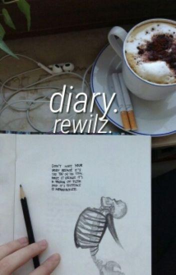 diary. || rewilz.
